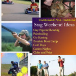 Stag Weekends – Great Traditional and Not so Traditional Ideas