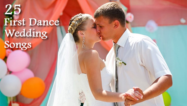 25 First Dance Wedding Songs