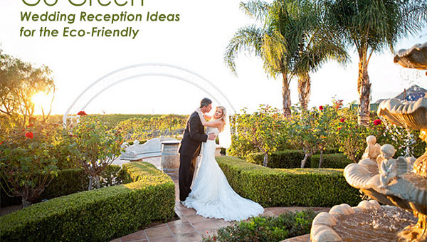 Go Green: Wedding Reception Ideas for the Eco-Friendly
