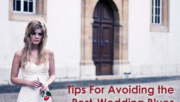 Tips For Avoiding the Post-Wedding Blues