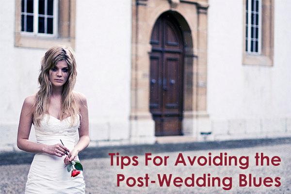 Tips For Avoiding The Post Wedding Blues