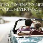 Quirky Honeymoon Ideas You'll Never Forget
