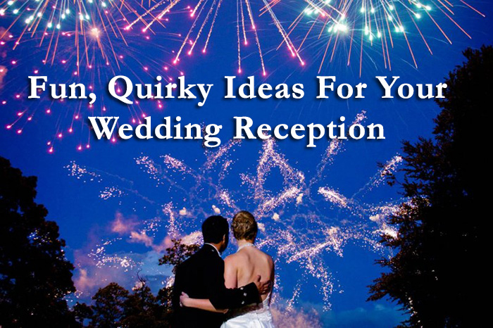 Wedding fireworks and other Fun, Quirky Ideas For Your Wedding Reception
