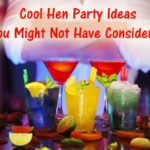 Cool Hen Party Ideas You Might Not Have Considered