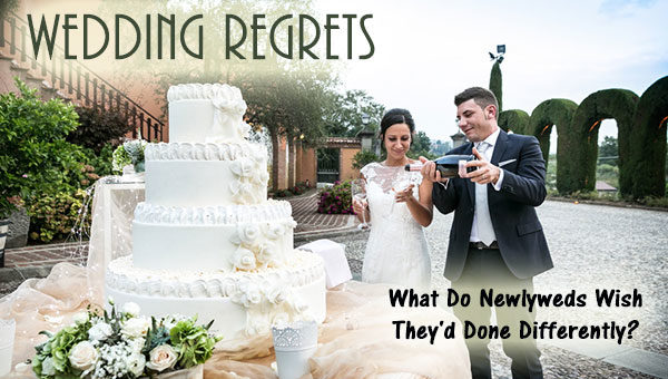 Wedding Regrets: What Do Newlyweds Wish They'd Done Differently?