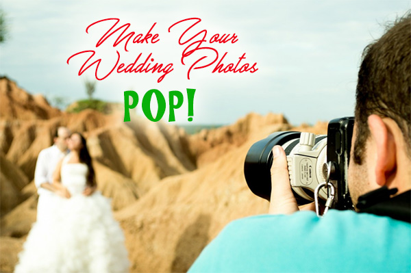 Make Your Wedding Photos Pop!
