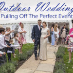 Outdoor Weddings: Pulling Off The Perfect Event