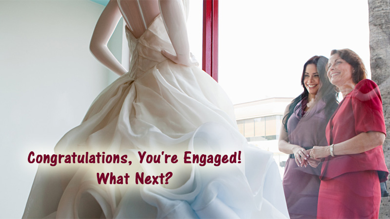 Congratulations, You're Engaged! What Next?