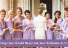 Things You Should Never Ask Your Bridesmaids to Do