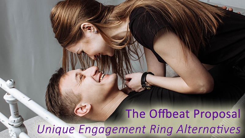 The Offbeat Proposal: Unique Engagement Ring Alternatives