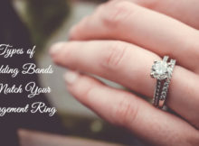 Types of Wedding Bands to Match Your Engagement Ring